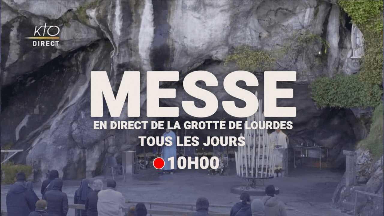 Sur KTO dès 10h00 : Messe à Lourdes