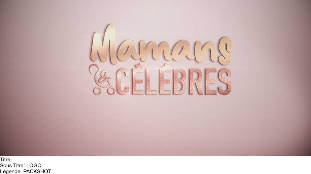 Sur TFX dès 09h15 : Mamans & célèbres