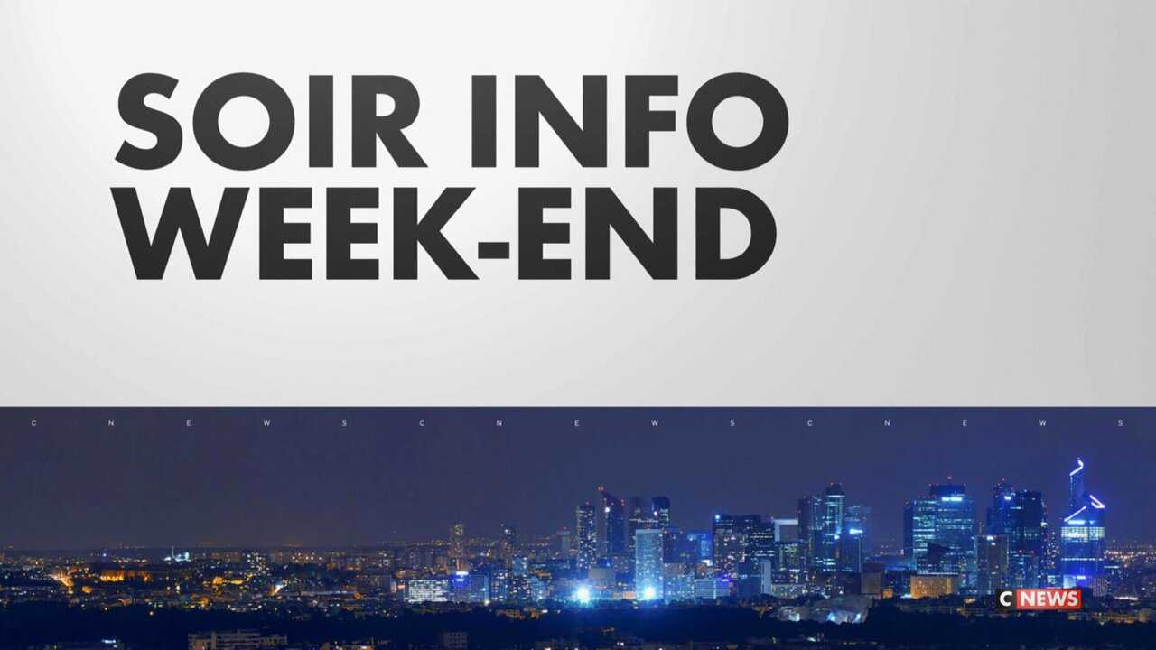 Sur CNEWS dès 20h58 : Soir info week-end