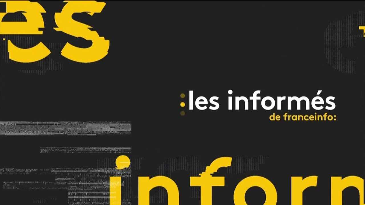 Sur Franceinfo dès 09h03 : Les informés