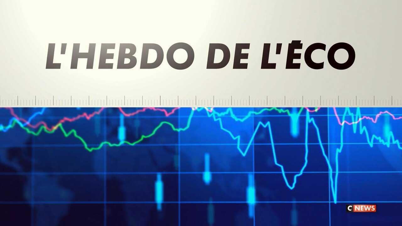 Sur CNEWS dès 13h49 : Hebdo de l'éco