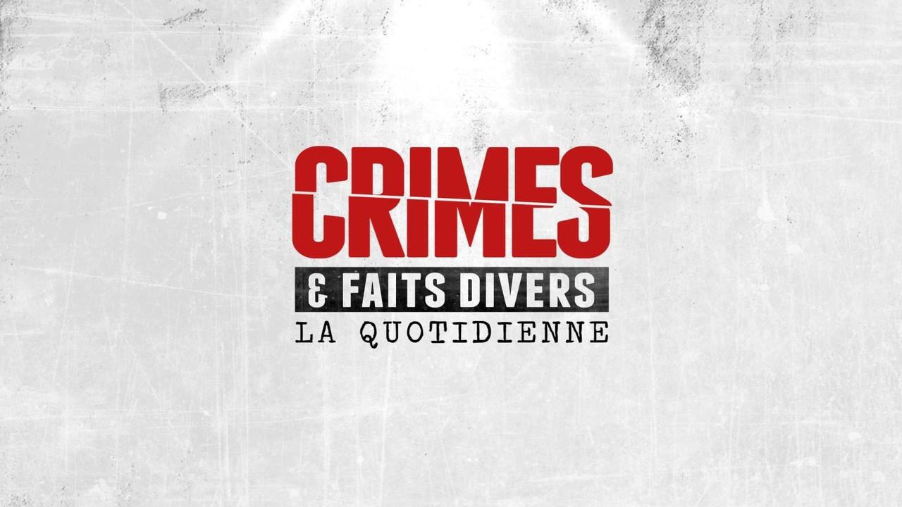Crimes et faits divers: la quotidienne (Magazine)